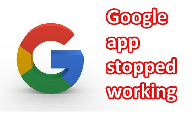 Google App Has Stopped Working – Quick Fix